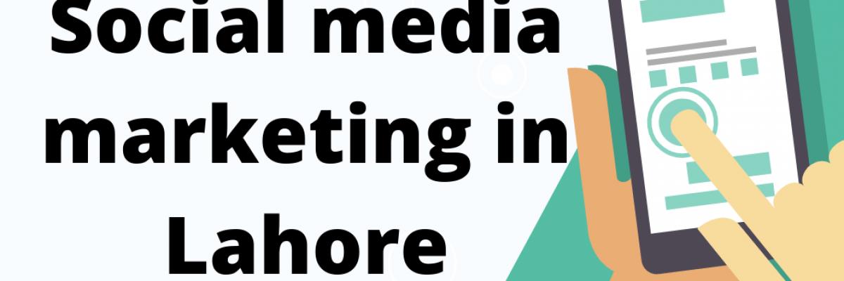 Social media marketing in Lahore
